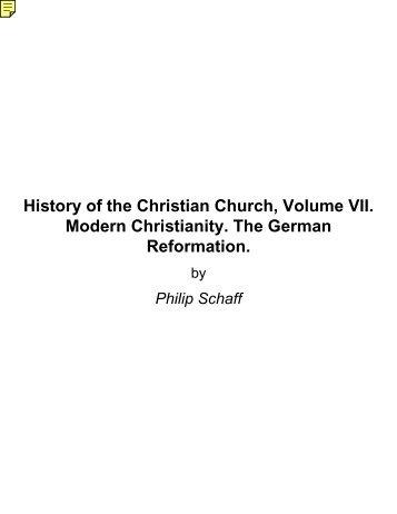 History of the Christian Church, Volume VII. Modern ... - Biblesnet.com