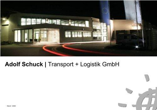 Adolf Schuck | Transport + Logistik GmbH
