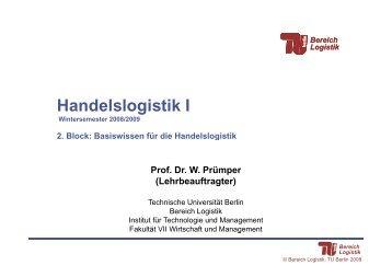 Handelslogistik I - Bereich Logistik - Technische Universität Berlin