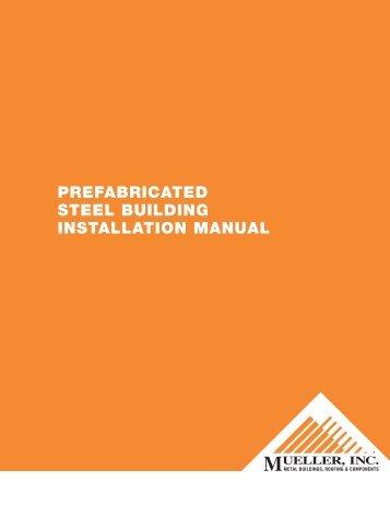 Prefabricated Steel building InStallation Manual - Mueller, Inc