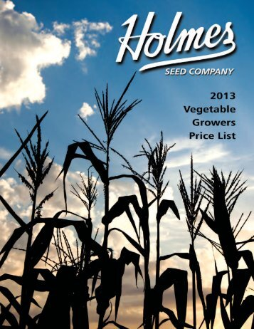 Holmes Seed Company — 2013 V egetable Growers Price List