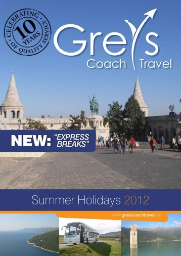 Summer Holidays 2012 - Greys Coach Travel