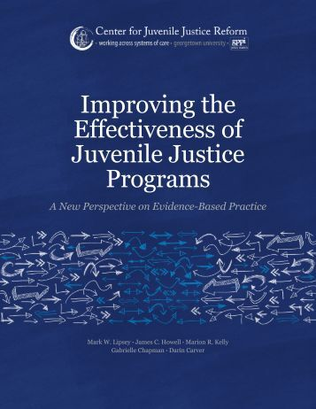effectiveness of juvenile justice Recommendations for effective system improvement the growing knowledge base on program effectiveness indicates the existence of programs that work.