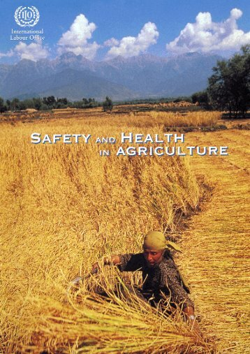 Safety and Health in Agriculture - International Labour Organization