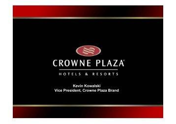 Kevin Kowalski Vice President, Crowne Plaza Brand