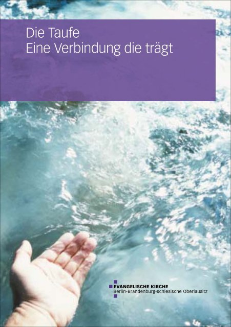 Die Taufe Eine Verbindung Die Trägt Evangelische Kirche