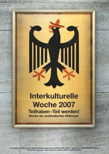 """Heft Interkulturelle Woche 2007 """"Teilhaben - Teil werden!"""" - Woche"""