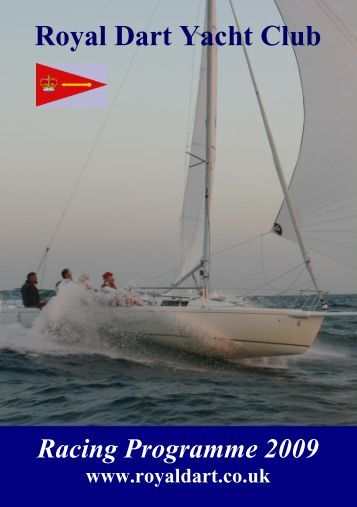 The Racing Programme 2009 - Royal Dart Yacht Club
