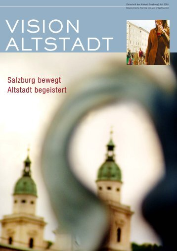 VISION ALTSTADT Juli 2005 - pdf, 2580 Kb - Altstadt Salzburg