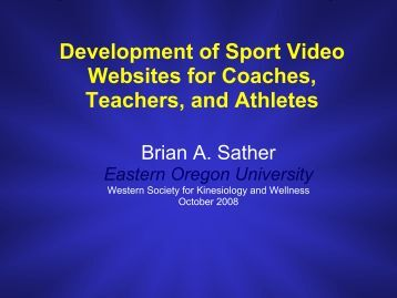 Development of Sport Video Websites for Coaches ... - Brian A. Sather