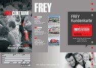 Flyer FREY Kundenkarte inkl Antragsformular - frey centrum