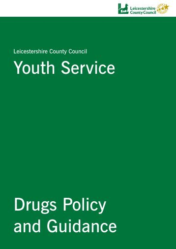 Youth Service Drugs Policy and Guidance - Leicestershire County ...