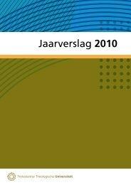 Jaarverslag 2010 - Protestantse Theologische Universiteit
