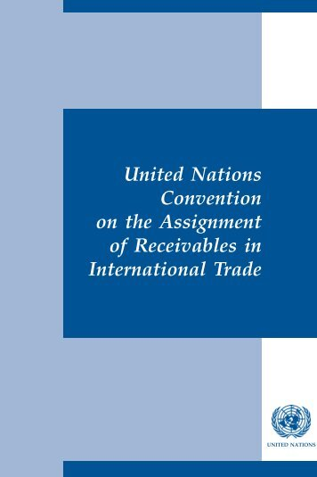 United Nations Convention on the Assignment of ... - uncitral