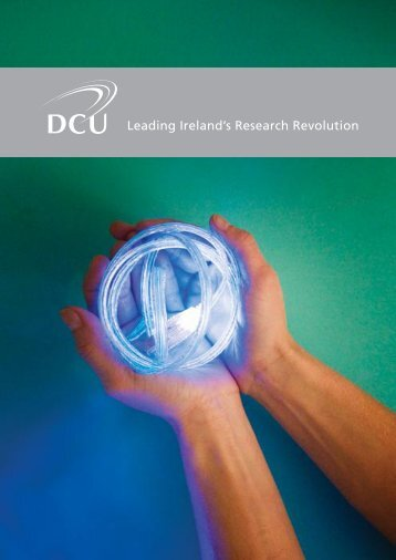 Leading Ireland's Research Revolution - DCU - Dublin City University