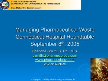 Managing Pharmaceutical Waste, Powerpoint Presentation - CT.gov