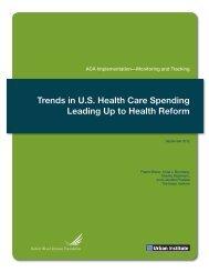 Trends in U.S. Health Care Spending Leading Up to ... - Urban Institute