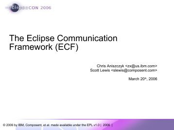 The Eclipse Communication Framework (ECF)