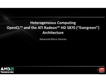 Heterogeneous Computing OpenCL™ and the ATI Radeon™ HD ...