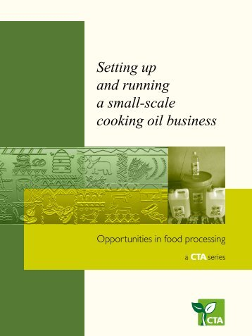 Setting up and running a small-scale cooking oil ... - CTA Publishing