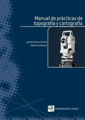 Manual de prácticas de topografía y cartografía - Universidad de La ...
