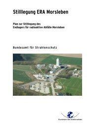 Stilllegung ERA Morsleben - Bundesamt für Strahlenschutz