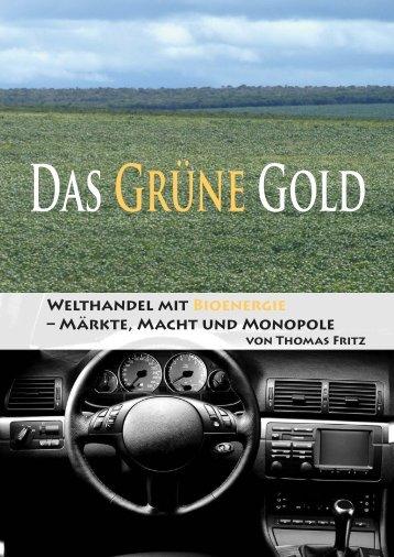Das grüne Gold. Welthandel mit Bioenergie - Märkte, Macht ... - FDCL
