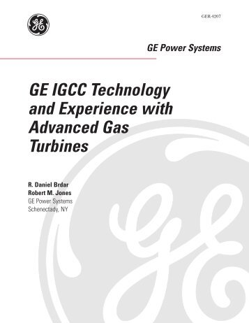 GE IGCC Technology and Experience with Advanced Gas Turbines