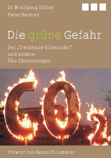 Dr. Wolfgang Thüne und Peter Helmes Die grüne Gefahr Der