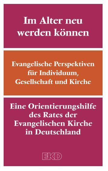 Im Alter neu werden können - Evangelische Kirche in Deutschland
