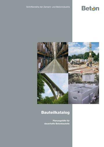 Bauteilkatalog - Planungshilfe für dauerhafte Betonbauteile