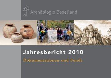 Jahresbericht 2010 - Archäologie Baselland