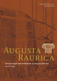 Erinnerungen und Anekdoten zu Augusta Raurica