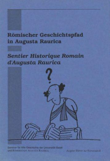 Römischer Geschichtspfad in Augusta Raurica Sentier Historique