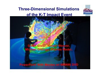Three-Dimensional Simulations of the K-T Impact Event - Mader ...