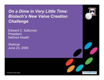 On a Dime in Very Little Time: Biotech's New Value ... - DefinedHealth