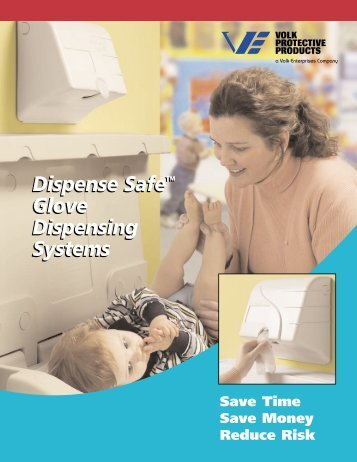 Dispense Safe™ Child Care Catalog - Volk Protective Products
