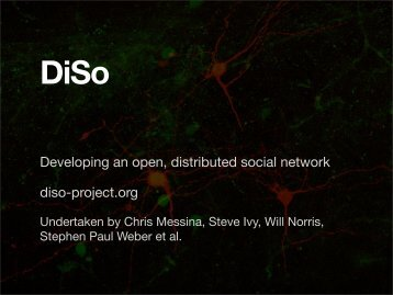 Developing an open, distributed social network diso-project.org