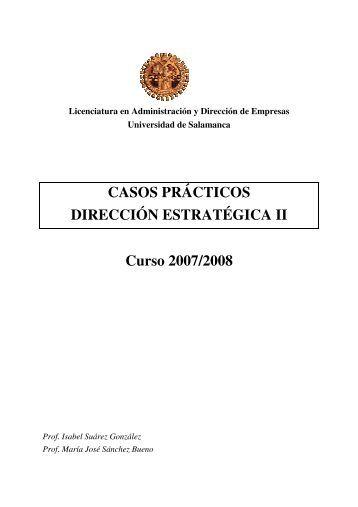CASOS PRÁCTICOS DIRECCIÓN ESTRATÉGICA II Curso 2007/2008