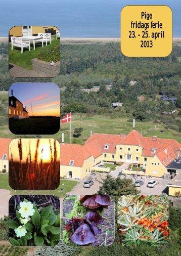 Pige fridags ferie 23. - 25. april 2013 - Hotel Sanden Bjerggaard ...