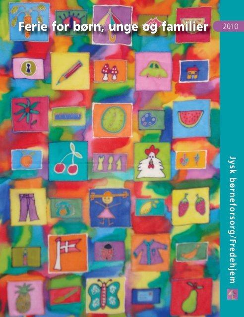 Ferie for børn, unge og familier 2010 - Foreningen Jysk Børneforsorg
