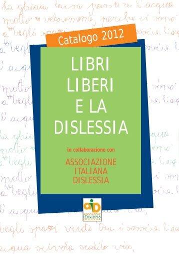 LIBRI LIBERI E LA DISLESSIA - Associazione Italiana Dislessia