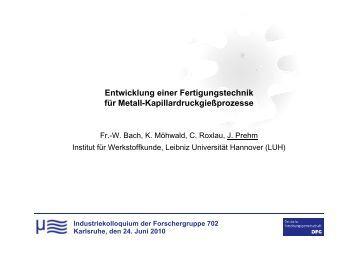 Entwicklung einer Fertigungstechnik für Metall ... - Forschergruppe 702