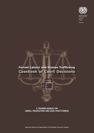 Forced Labour and Human Trafficking Casebook of Court Decisions