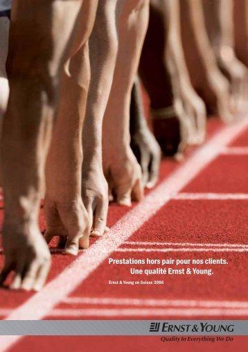 Prestations hors pair pour nos clients. Une qualité Ernst & Young.