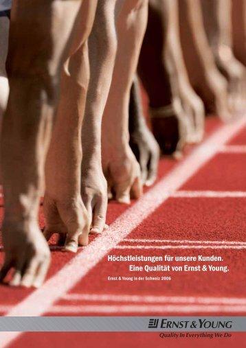 Höchstleistungen für unsere Kunden. Eine Qualität von Ernst & Young.