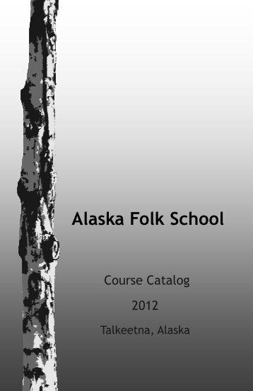 Or download a PDF copy HERE - Alaska Folk School