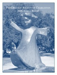 2006 AnnuAl RepoRt - Preservation Society of Charleston