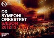 DR Symfoni oRkeStRet SæSon 2012 13