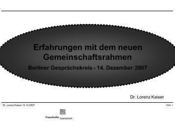 Dr. Lorenz Kaiser, Erfahrungen mit den neuen Gemeinschaftsrahmen